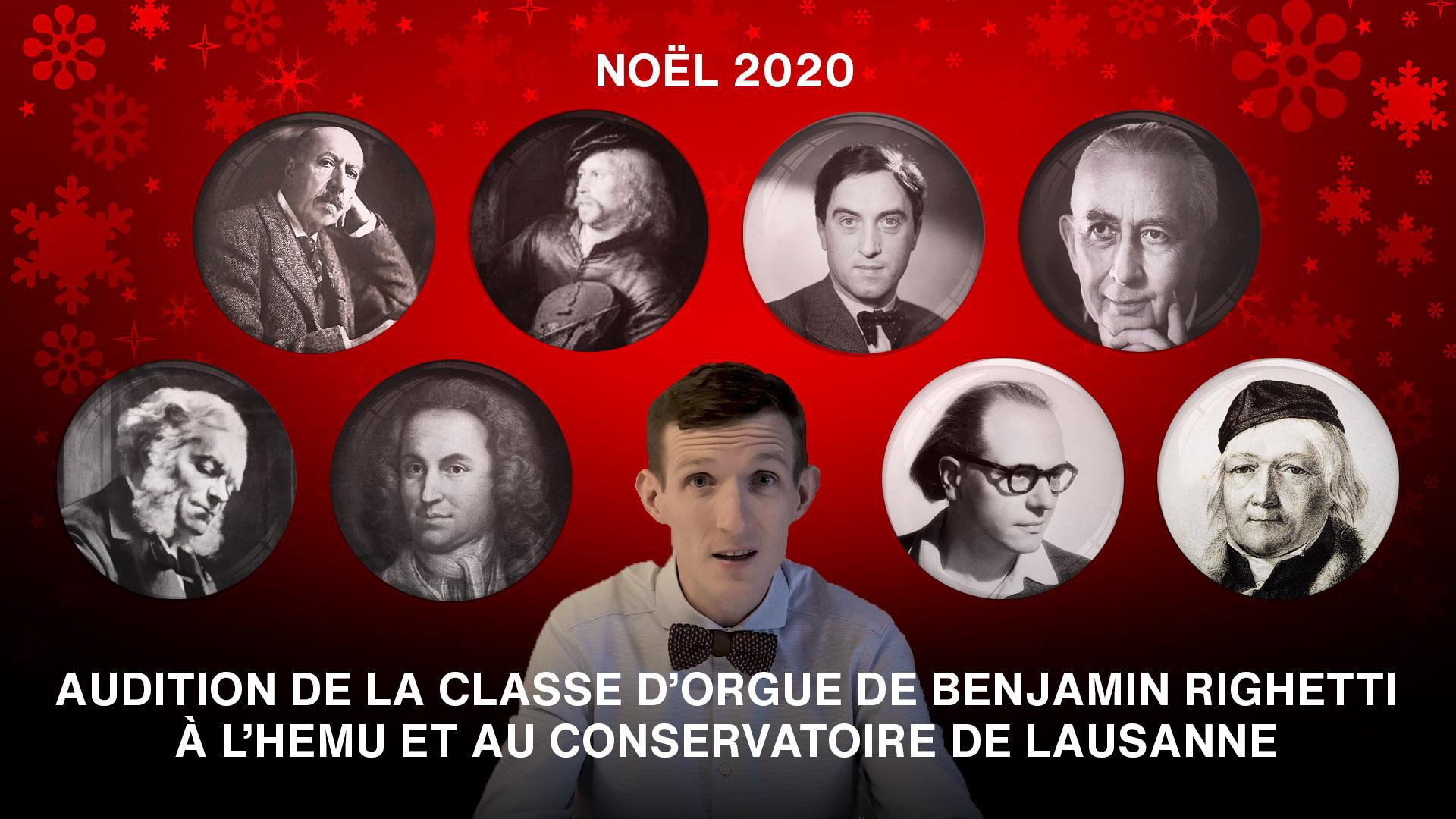 Audition de Noël de la classe d'orgue de Benjamin Righetti, HEMU et Conservatoire de Lausanne